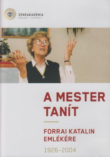 A mester tanít - Forrai Katalin emlékére f05076b802
